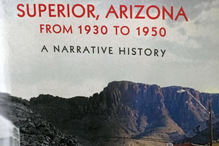Cover: Living Superior, Arizona: From 1930-1950